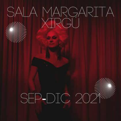 Programación cultural en la Sala Margarita Xirgú. De sep a dic 2021