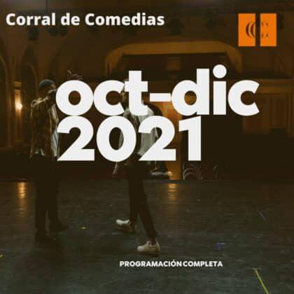 Programación Corral de Comedias octubre-diciembre 2021